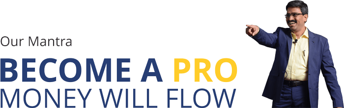 BECOME A PRO MONEY WILL FLOW !